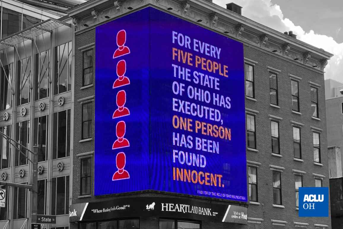 A digital billboard located in Columbus' Capital Square that reads 'For every five people the state of Ohio executed, one person has been found innocent' in white and orange colored font with five red silhouettes on a purple backdround