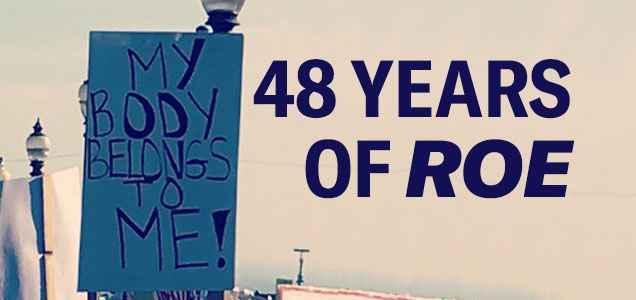 48 Years of Roe, My Body Belongs to Me