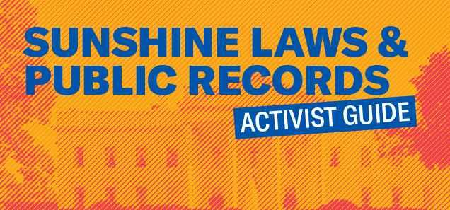 Sunshine Laws & Public Records Activist Guide