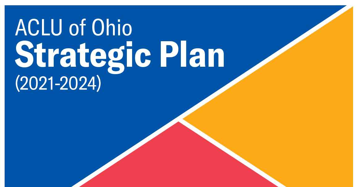 Blue triangle, red triangle, and orange triangle - all with a white border - and white text that reads ACLU of Ohio Strategic Plan (2021-2024)